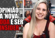 """A """"nova"""" moda dos insiders"""