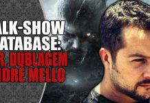 Talk-Show Database: André Mello (Diretor de Dublagem de RE Village)