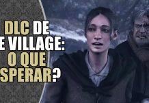 DLC de Resident Evil Village: o que podemos esperar?