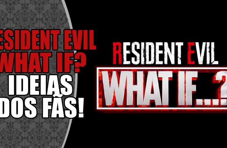 Como seria um WHAT IF... de Resident Evil? (REagindo a ideias dos seguidores!)